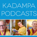 kadampa podcasts with senior teachers